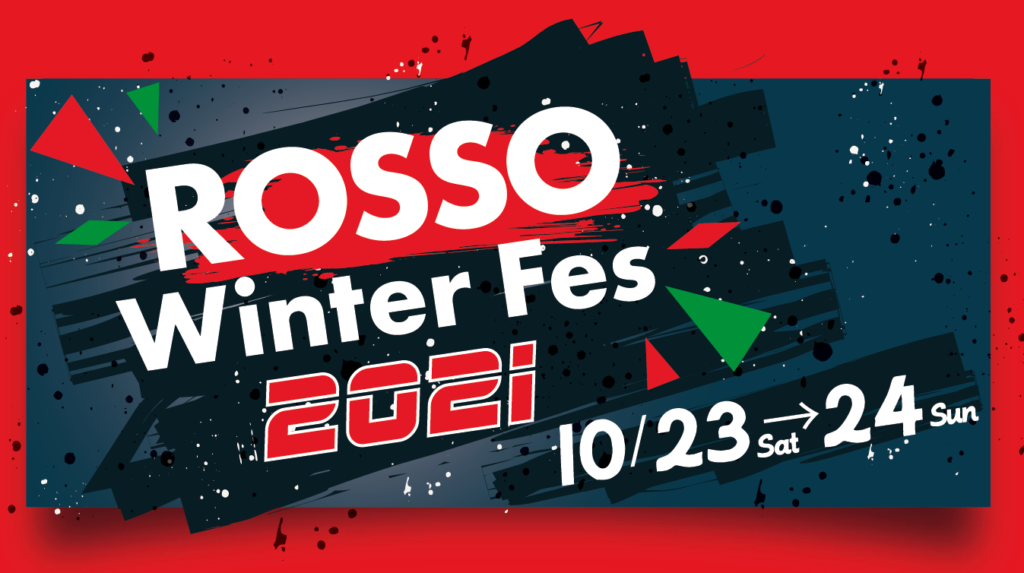ROSSO Winter Fes 2021